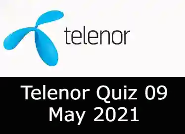 Telenor Quiz Today 9 May 2021   Telenor Quiz Answers Today 9 May 2021