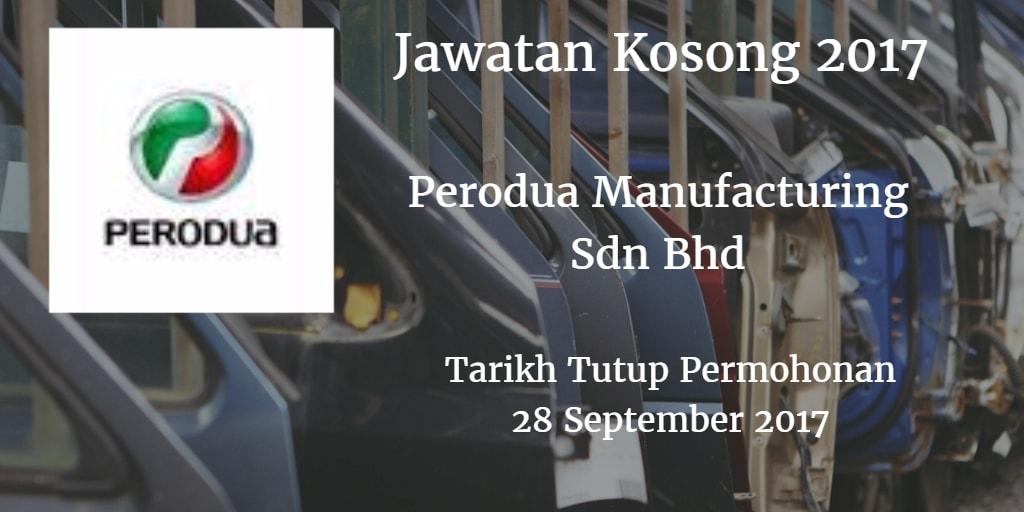 Jawatan Kosong Perodua Manufacturing Sdn Bhd 28 September 2017