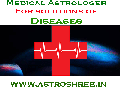 medical astrology by astrologer astroshree