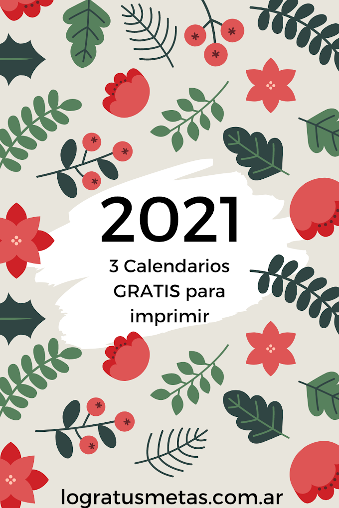 3 Calendarios 2021 Gratis para imprimir con frases motivadoras