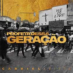 Baixar Música Gospel Profeta Dessa Geração (Ao Vivo) - Gabriel Leitte Mp3