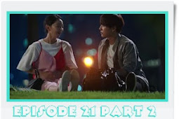 Sinopsis Thirty But Seventeen (STILL 17) Episode 21 Bagian 2