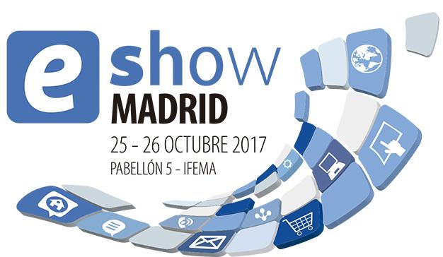 eShow Madrid 2017, el Mayor Evento de Negocios Online