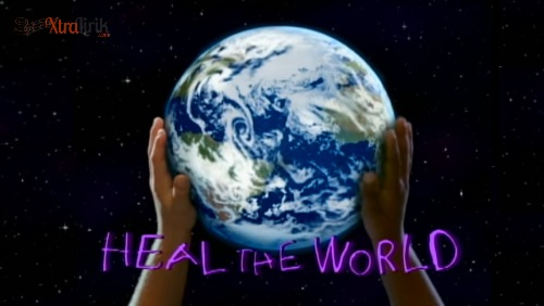 Lagu Heal The World Lyrics Michael Jackson Terjemahan