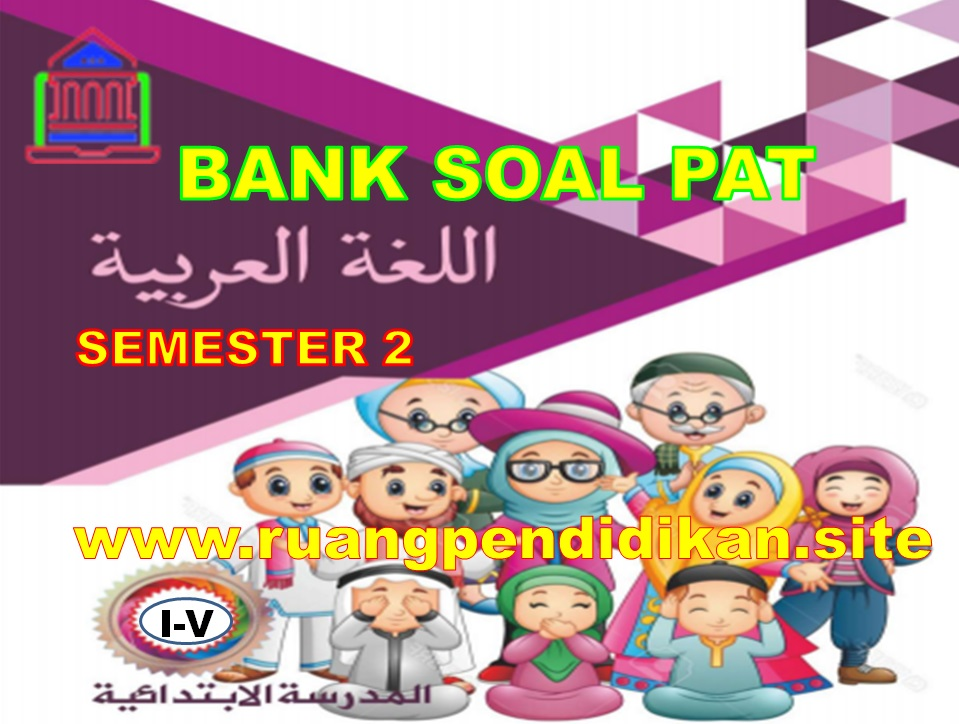 Soal PAT Bahasa Arab Kelas 1 2 3 4 5 SD/MI