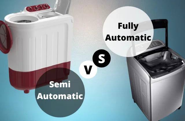 Semi Automatic VS Fully Automatic Washing Machine