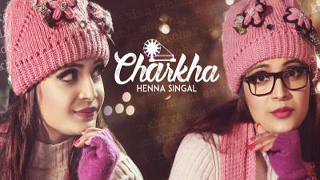 Charkha Song Lyrics - Henna Singal's | Folk Punjabi