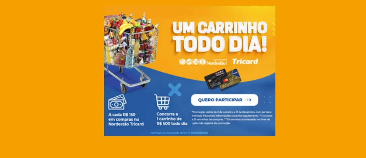Promoção Carrinho Garantido Nordestão Tricard 2020 Carrinho 500 Reais Todo Dia