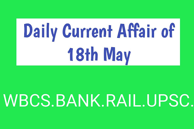 Current Affairs - 2019 - Current Affairs Today 18th May 2019