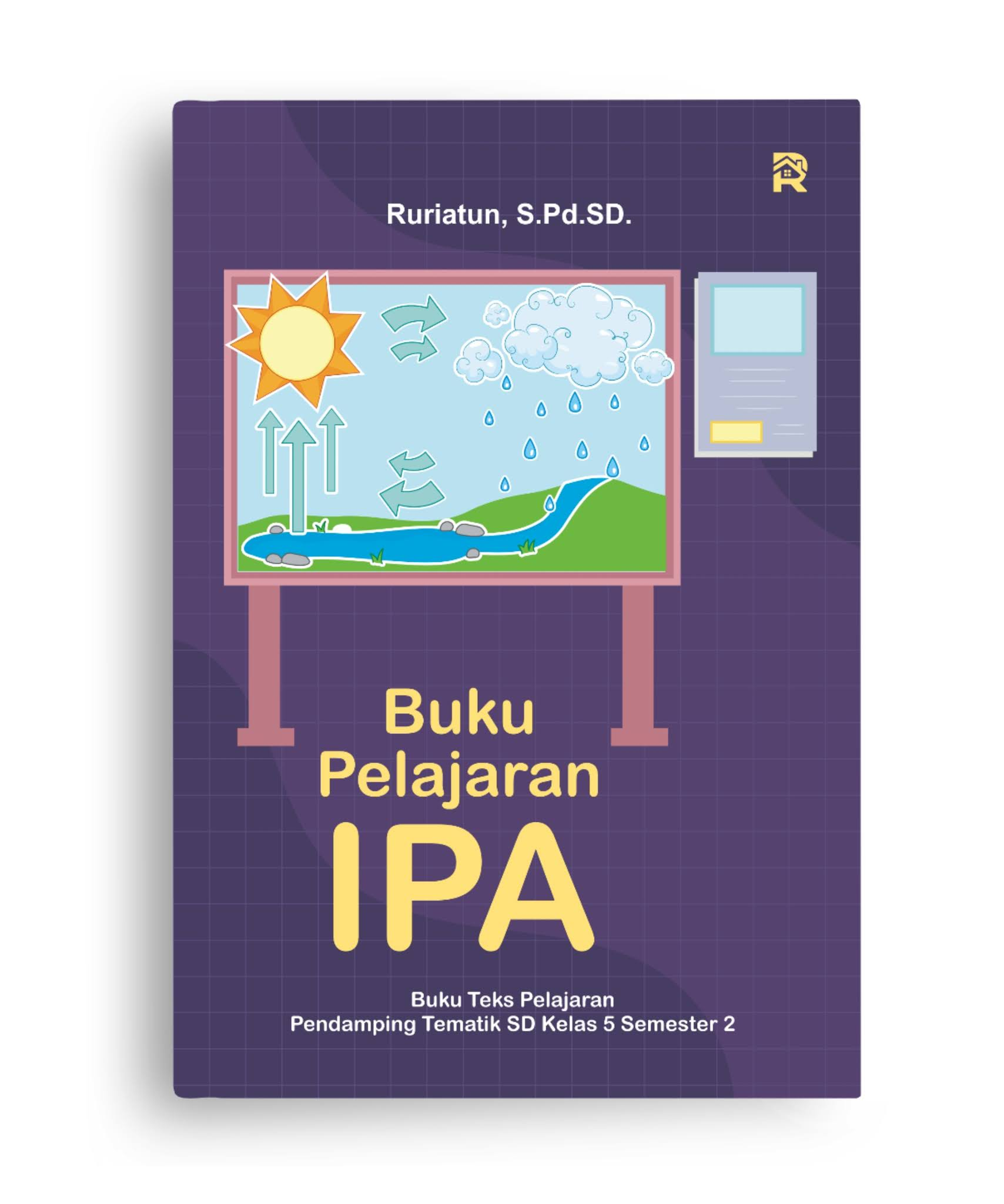 Buku Pelajaran IPA (Buku Teks Pelajaran Pendamping Tematik SD Kelas 5 Semester 2)