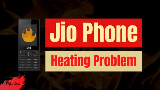 Jio Phone जियो फोन गर्म होता है तो क्या करें - Fly Hindi
