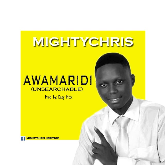 [Music] Awamaridi (unsearchable) - Mightychris