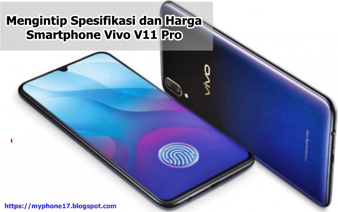 Vivo V11 Pro Spesifikasi Dan Harga Di Indonesia Tips Android Terkini