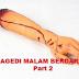 Tragedi Malam Berdarah Part 2