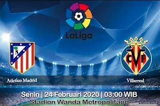 Prediksi Atletico Madrid vs Villarreal 24 Februari 2020