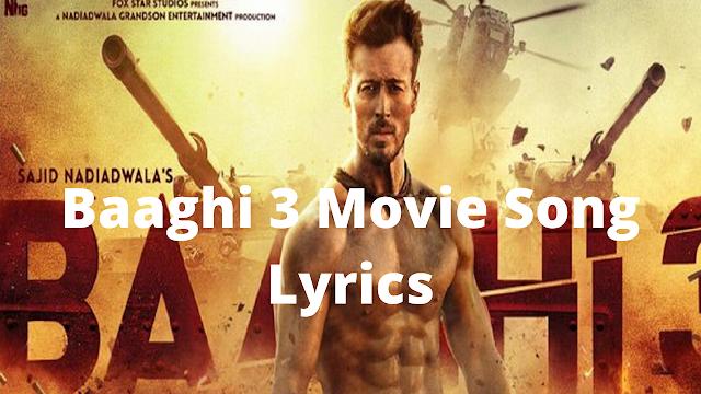 baaghi 3 movie song lyrics