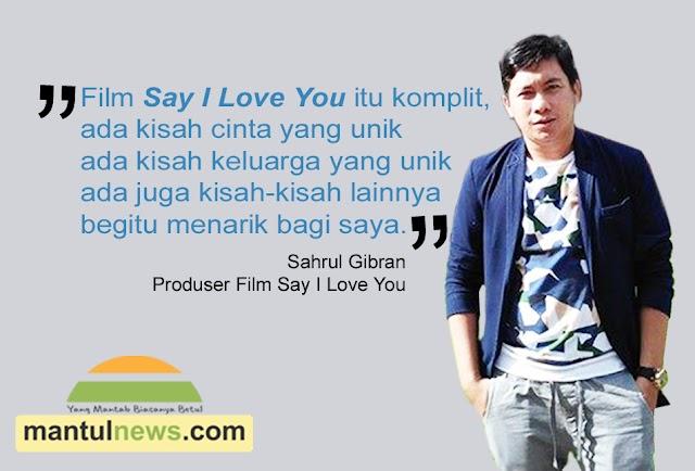 Sahrul Gibran, Tertarik Membuat Film Say I Love You Sejak 2015