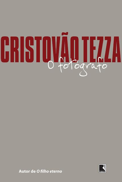 O fotógrafo - Cristovão Tezza