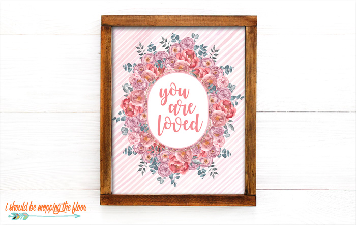 You are Loved Printable