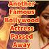 Another Famous Film Actress Pass Away  -2021