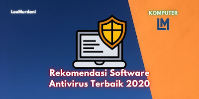 Rekomendasi Software Antivirus Terbaik 2020