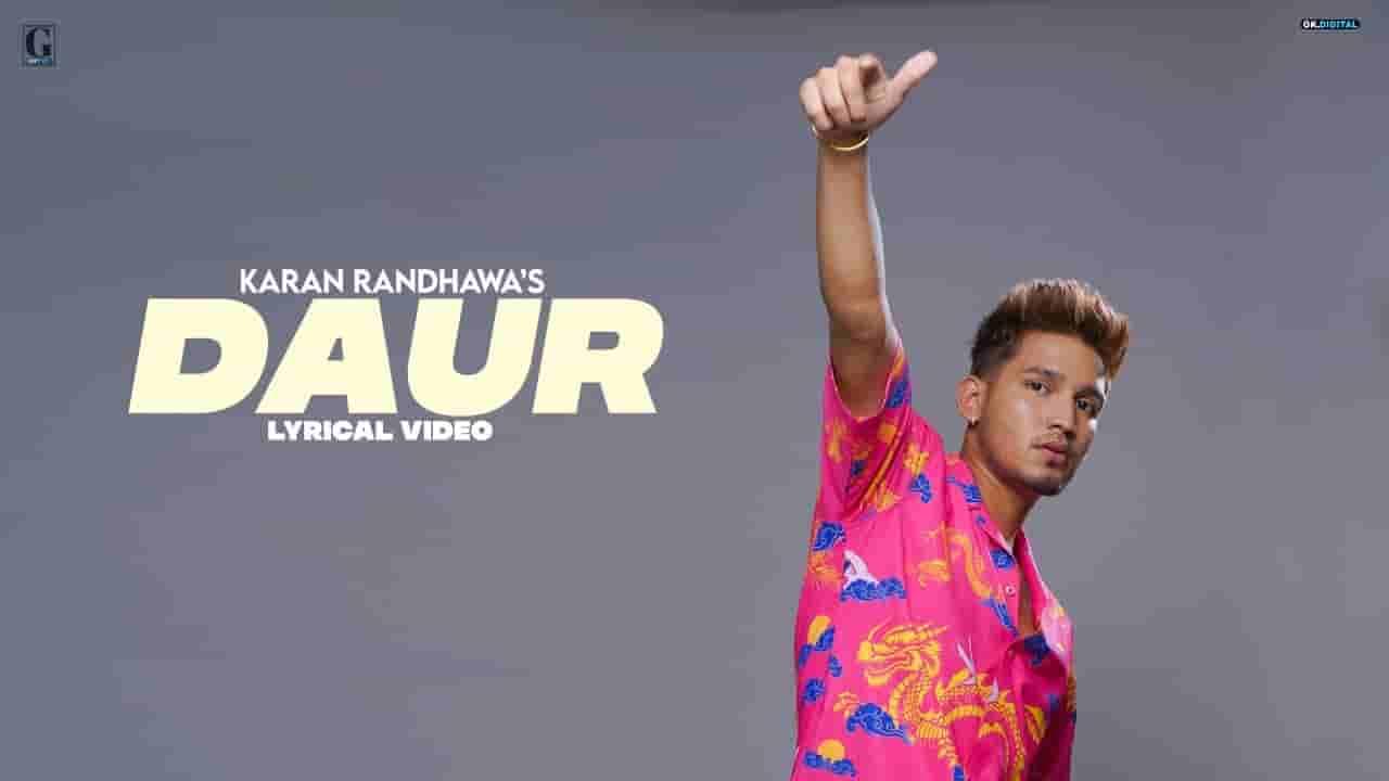 Daur lyrics Karan Randhawa Rambo Punjabi Song