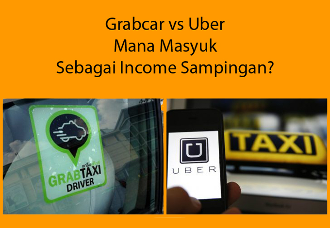 GrabCar Uber Mana Lebih Masyuk Kerja Sambilan