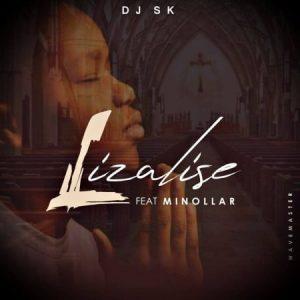 DJ SK - Lizalise