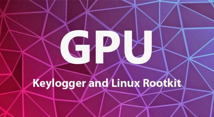 New GPU-based Linux Rootkit and Keylogger with Excellent Stealth and Computing Power