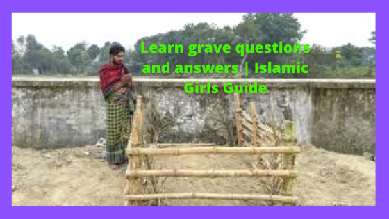 Learn grave questions and answers   Islamic Girls Guide