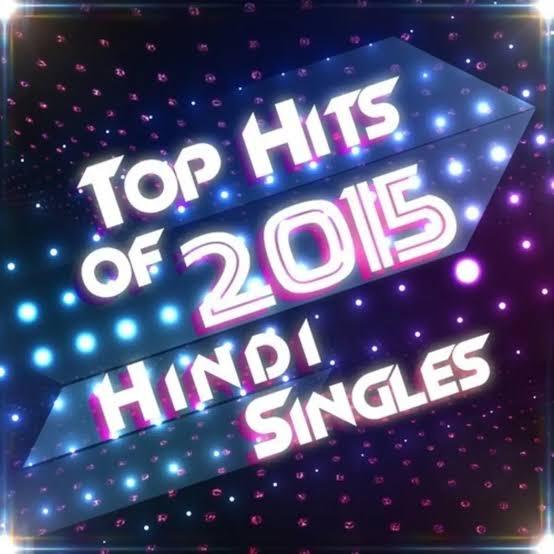 Top 50 Bollywood Super hit Songs of 2015 - बॉलीवुड टॉप हिंदी सॉन्ग लिस्ट