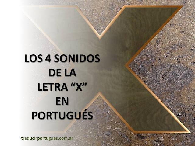 fonética, portugués, letra x, traducciones