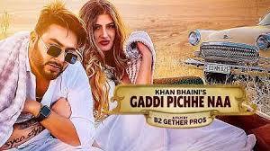 GADDI PICHHE NAA - Khan Bhaini   Shipra Goyal MP4 HD Download free