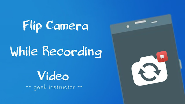 Flip camera while recording video on Android