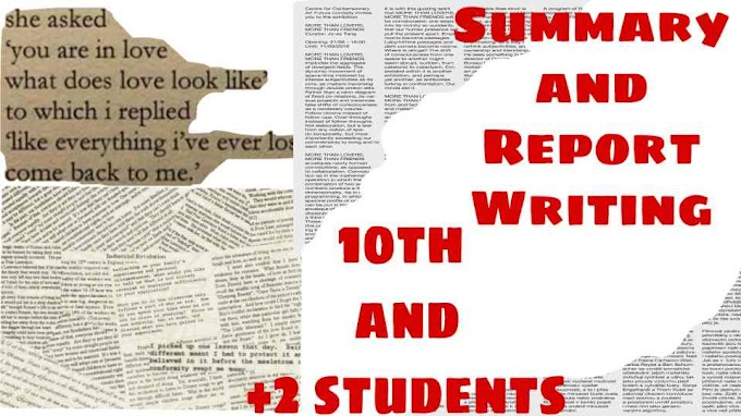 easy steps for How to make Summary and report writing for both tenth and plus two students