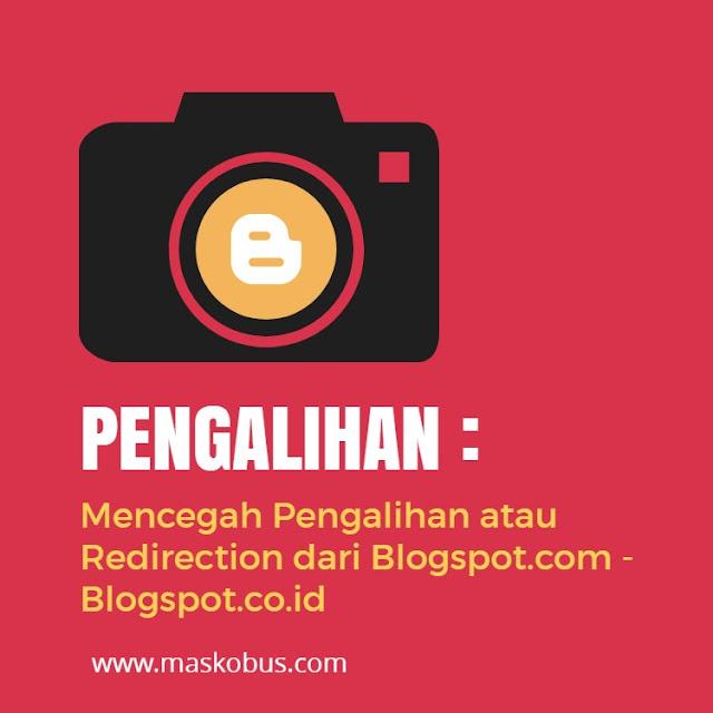 Pencegahan redirection blogspot