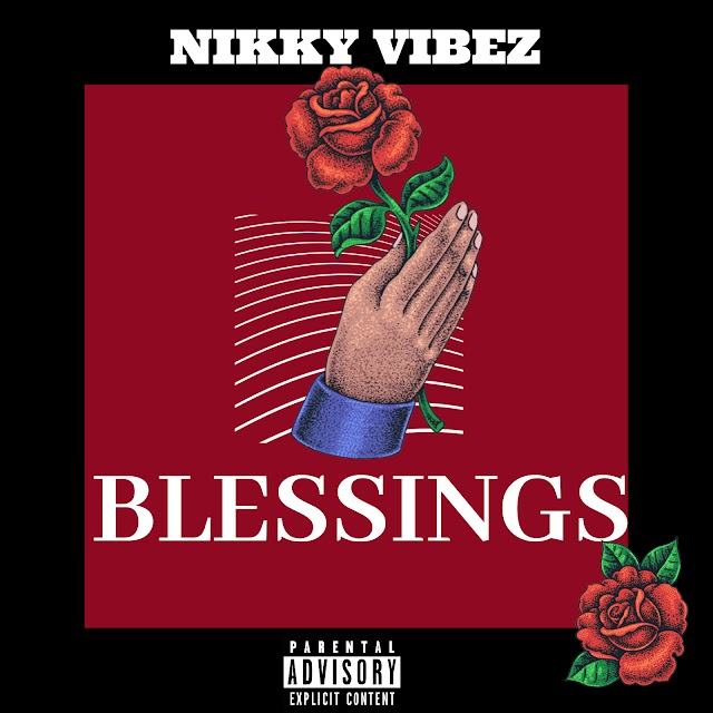 MP3: Nikky Vibes - Blessings