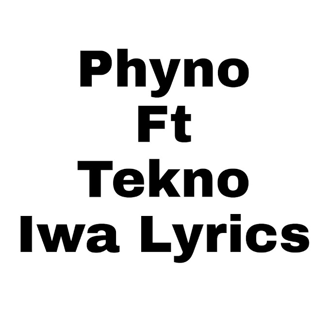 Phyno Ft Tekno Iwa [Lyrics]
