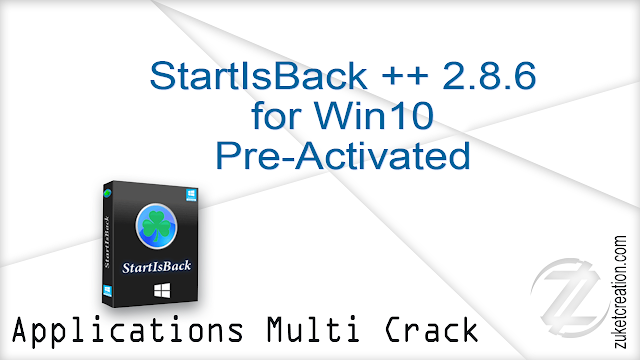StartIsBack ++ 2.8.6 for Win10 Pre-Activated  |  2 MB