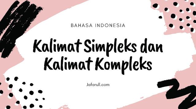 Kalimat Simpleks dan Kalimat Kompleks: