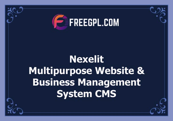 Nexelit - Multipurpose Website & Business Management System CMS Nulled Download Free