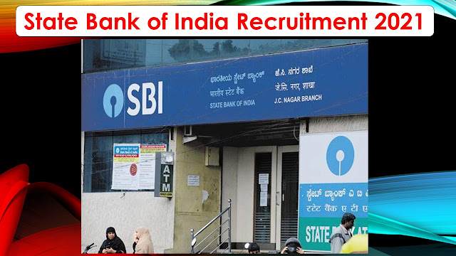 State Bank of India Recruitment 2021 – Apply online