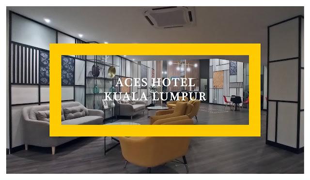 ACES Hotel Kuala Lumpur, Malaysia - A Review by Ramble and Wander.