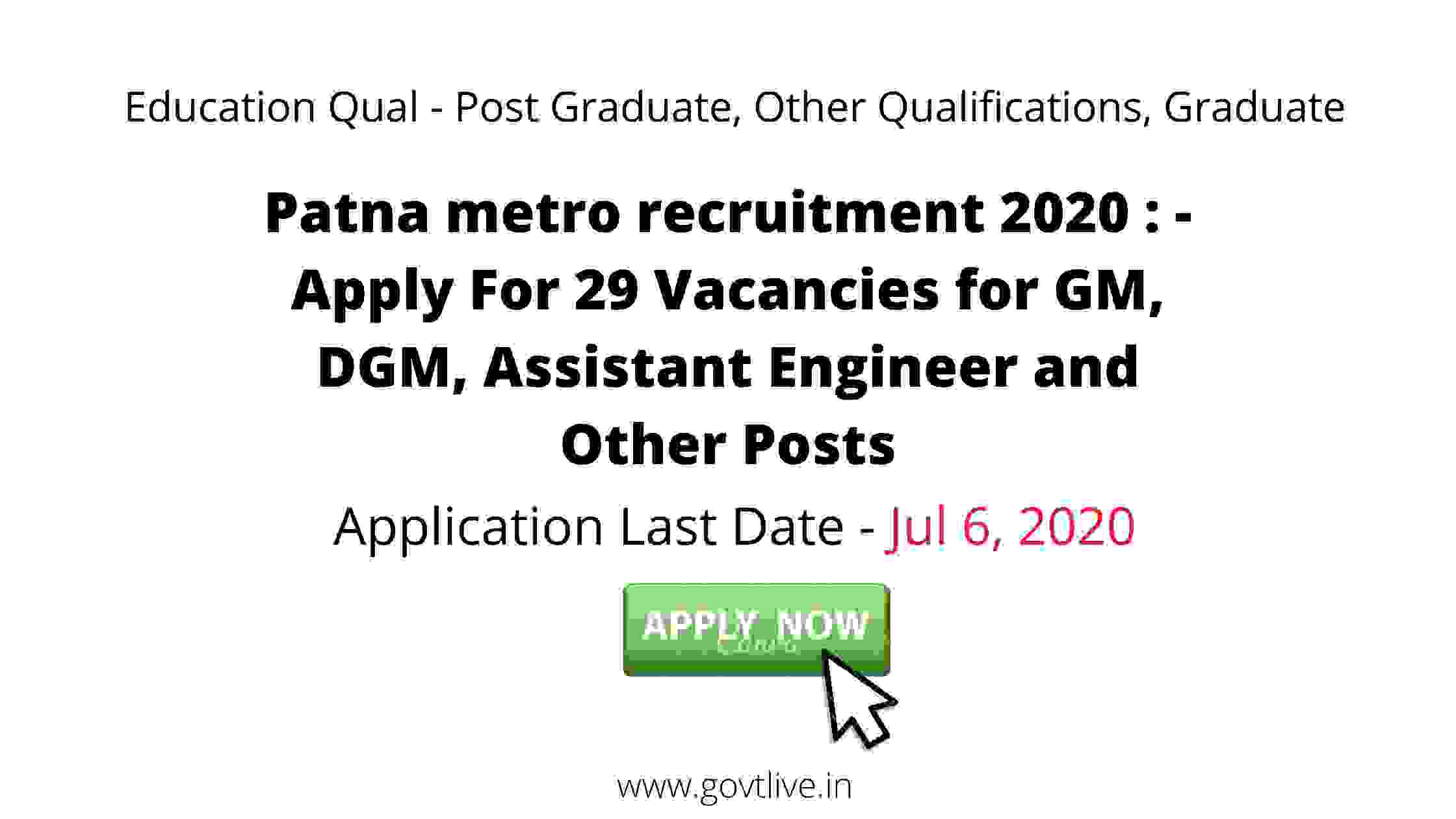 Patna metro recruitment 2020 : - Apply For 29 Vacancies for GM, DGM, Assistant Engineer and Other Posts | Bihar Goverment Jobs |