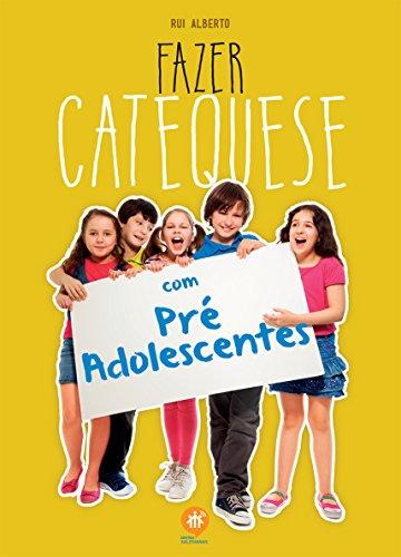 Fazer Catequese com Pré-adolescentes - Rui Alberto