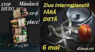 6 mai: Ziua internațională FĂRĂ DIETĂ