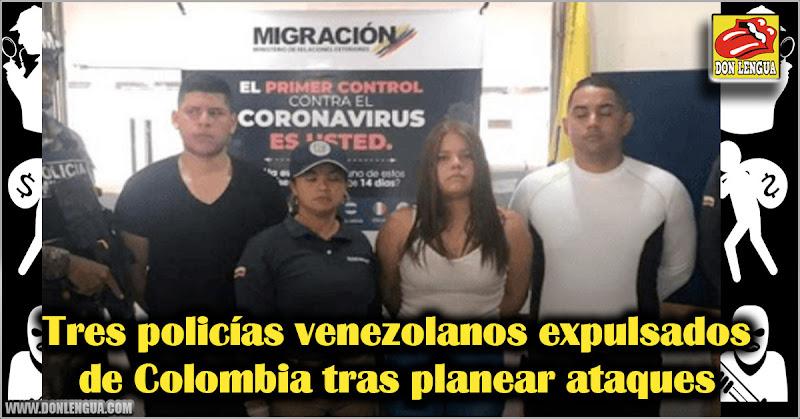 Tres policías venezolanos expulsados de Colombia tras planear ataques