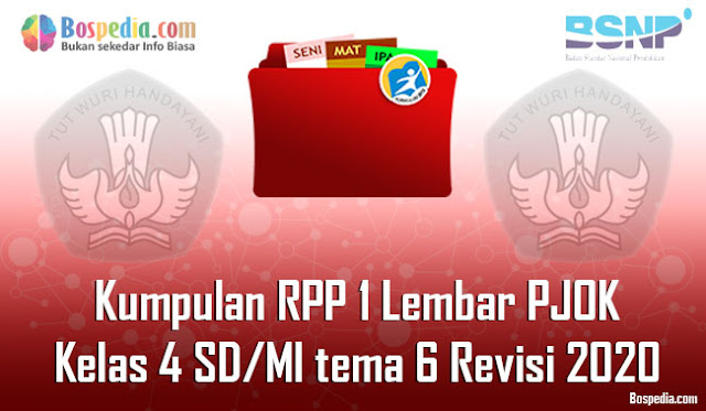 Kumpulan RPP 1 Lembar PJOK untuk Kelas 4 SD/MI tema 6 Revisi 2020
