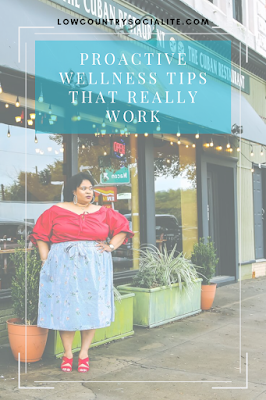 Proactive Wellness Tips That Really Work, The Low Country Socialite, Plus Size Blogger, Savannah Georgia, Hinesville Georgia, Kirsten Jackson