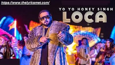 Loca song Lyrics | Yo Yo Honey Singh  | Bhushan Kumar | New Song 2020 | T-Series